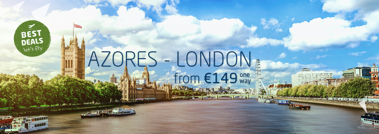 Best Deals, let's fly | Azores > London from 149€ one way