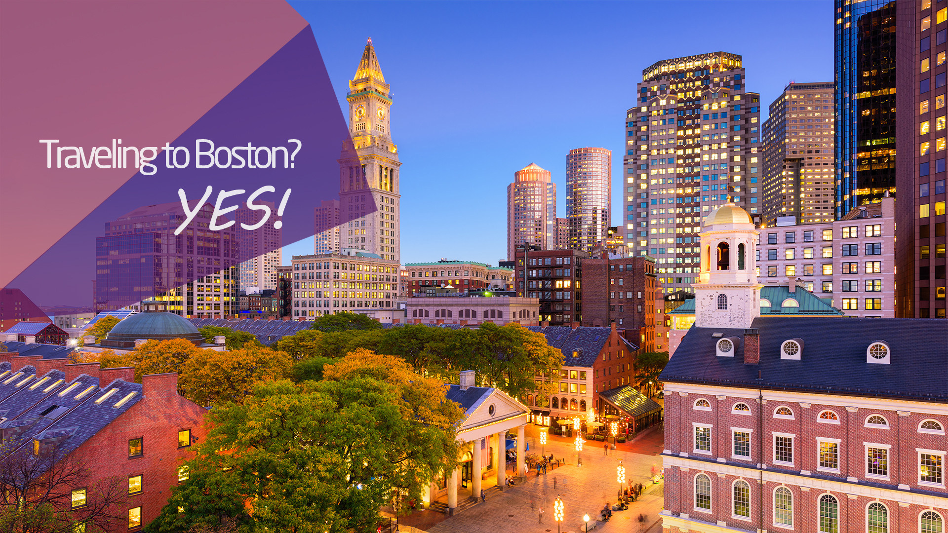 Traveling to Boston? Yes!
